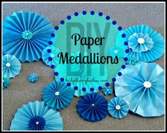 DIY paper medallions! Easy and cheap party decor!