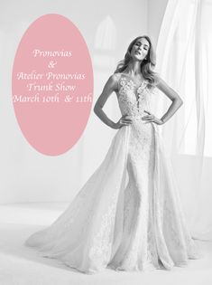 Join us for our Pronovias & Atelier Pronovias Trunk Show next Saturday & Sunday! Mark your calendars for March 10th & 11th!