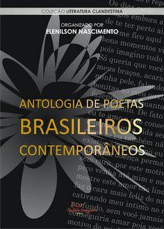 ANTOLOGIA DE POETAS BRASILEIROS CONTEMPORÂNEOS * : Org. Elenilson Nascimento - BA. ANTONIO CABRAL FILHO integra esta ANTOLOGIA. | antoniocabralfil