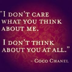 Why Do You Hate Yourself | don't care what you think about me. I don't think about you at all.