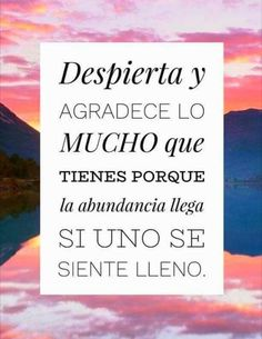 Agradece la abundancia Cool Words, Wise Words, Buddhist Quotes, Flower Quotes, Motivational Words, Positive Vibes, Destiny, Affirmations, Spirituality