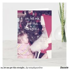 so, let me get this straight...holiday card Holiday Cards, Christmas Cards, Retro Christmas Decorations, Vintage Humor, Santa Christmas, Vintage Pictures, Christmas Card Holders, I Got This, Let It Be