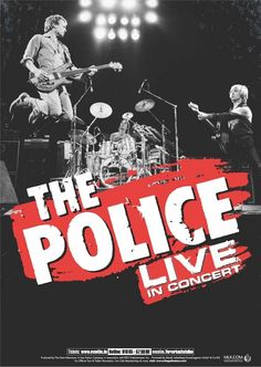 The Police concer posters | concert i the police wednesday 22 00 24 00