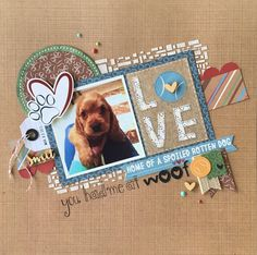 Dog Scrapbook Layouts, Scrapbook Designs, Scrapbook Sketches, Scrapbook Paper Crafts, Scrapbook Albums, Scrapbooking Ideas, Love Your Pet, Candy Cards, Animal Projects