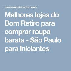 Melhores lojas do Bom Retiro para comprar roupa barata - São Paulo para Iniciantes