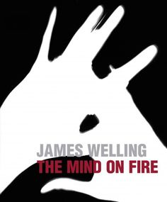 New Book: James Welling : the Mind on Fire / with contributions by Jan Tumlir and five others, 2014.