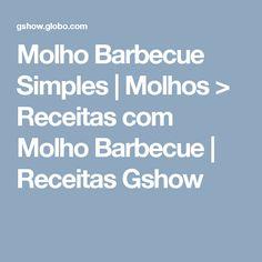Molho Barbecue Simples   Molhos > Receitas com Molho Barbecue   Receitas Gshow