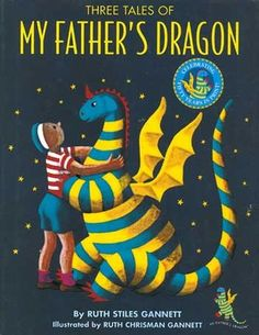 Three Tales of My Father's Dragon by Ruth Stiles Gannett; illustrated by Ruth Chrisman Gannett