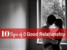 How's your relationship? Read about the 10 signs of a good relationship.