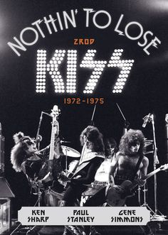 Gene Simmons, Ken Sharp, Paul Stanley: Nothin' to Lose: ZROD KISS (1972–1975) - vázaná