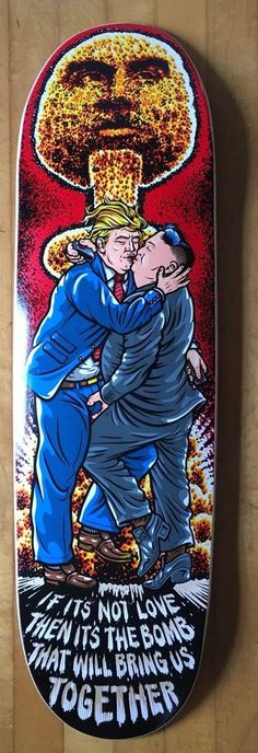 Todd Bratrud Love Bomb LTD Skateboard Deck Hand Screened Deck Features graphic of Donald J. Trump and Kim Jong-un LTD sold out in minutes online when first released by Paisley Stains my vary in color Skateboard Decks, Porsche Logo, Donald Trump, Paisley, Skateboards, Shawl