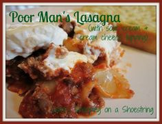 Cooking on a Shoestring: Poor Man's Lasagna Recipe - Sisters Shopping on a Shoestring  http://www.sistersshoppingonashoestring.com/poor-mans-lasagna-recipe