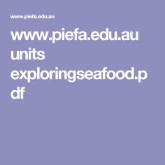 www.piefa.edu.au units exploringseafood.pdf Year 9, The Unit