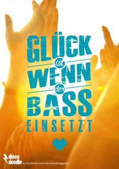 glück ist wenn der bass einsetzt Soundtrack, My Bubbles, Dj Party, Bass, Electronic Music, Techno, Me Quotes, My Life, Peace