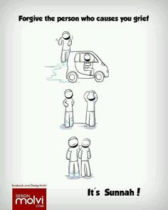 Sunnah - forgive the person who causes you grief.