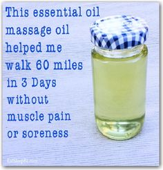 This essential oil massage oil helped me walk 60 miles in 3 days without muscle pain or soreness