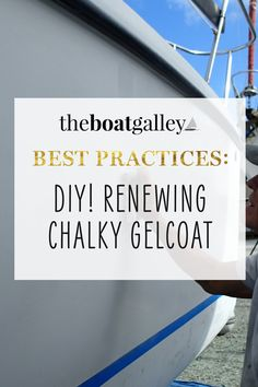 Even if your boat's gelcoat is chalky from neglect, it's possible to bring it back with just a bit of DIY elbow grease!