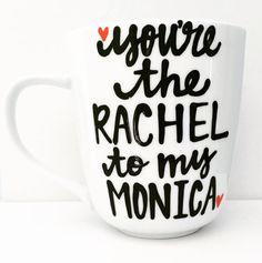 F•R•I•E•N•D•S mug- Rachel and Monica- best friends- ross quotes- How you doin- You're my lobster Ross Rachel Chandler Monica Joey Phoebe