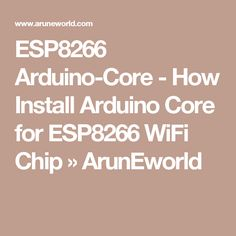 ESP8266 Arduino-Core - How Install Arduino Core for ESP8266 WiFi Chip » ArunEworld