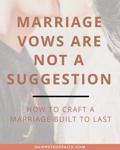 Marriages are meant to last, not to try it and discard it immediately!   snippetsoffaith.com