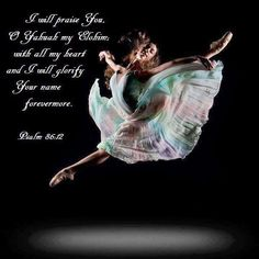 Dance is for the Glory of God, and is a powerful, prophetic weapon in the hands of those fully submitted to He who rejoices(whirls and dances) over  us with singing! Dance!