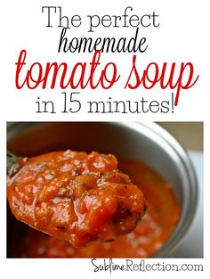 The perfect homemade tomato soup in 15 minutes!