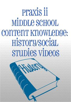 http://www.mometrix.com/academy/praxis-ii-middle-school-content-knowledge-history-social-studies/   Praxis II Middle School Content Knowledge: History/Social Studies Videos