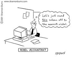 The Rebel Accountant Funny Accounting Quotes, Accounting Puns, Accounting Student, Bookkeeping And Accounting, Funny Quotes, Office Humor, Work Humor, Office Quotes, Taxes Humor