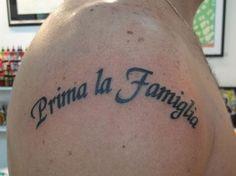 Tattoo italien : Prima la famiglia https://tattoo.egrafla.fr/2016/01/06/modele-tatouage-phrase-italien/