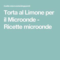 Torta al Limone per il Microonde - Ricette microonde