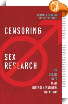 Censoring Sex Research    ::  This volume sheds light on one of the most explosive episodes of censure of academic scholarship in recent decades. Bruce Rind, a former psychology professor at Temple University, investigated sexual relations between male adults and adolescents through history and across cultures, from highly institutionalized relationships in Ancient Greece and Rome, to 33 contemporary cultures including the USA, and among various species. His conclusions that these rela...