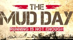 The Mud Day : I had the opportunity to take part in this race - a wonderful experience of determination and pushing yourself