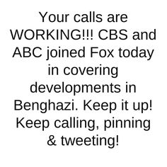 Keep it up! We want to get the TRUTH out.  Don't let them COVER for Obama.  Fox News is  Reporting the way they USED to.  Digging up the facts and showing BOTH Rep. And Dem. views. If it wasn't for Fox News Benghazi would  Have been forgotten!