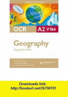 Geographical Skills Ocr A2 Geography Student Guide Unit F764 (Student Unit Guides) (9780340990872) Michael Raw , ISBN-10: 0340990872  , ISBN-13: 978-0340990872 ,  , tutorials , pdf , ebook , torrent , downloads , rapidshare , filesonic , hotfile , megaupload , fileserve