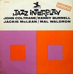 """Jazz Interplay John Coltrane/Kenny Burrell/Jackie McLean/Mal Waldron - Prestige PR7345 (one of the very first """"2fers in the recording industry)"""