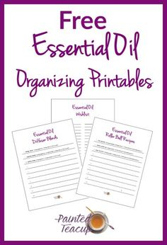 Free Essential Oil Organizing Printables. Roller ball recipe sheet, essential oil diffuser blend sheet and wishlist. www.paintedteacup.com