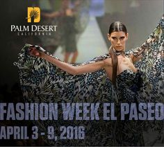 Fashion Week - El Paseo THE BEST IN THE WEST SAVE THE DATE April 2-9, 2016 Mark your calendars now, as you will not want to miss the glitz and glamour of the largest fashion show on the West Coast. Fashion Week El Paseo™ 2016 presents runway shows featuring top couture designers Zandra Rhodes and Marc Bouwer, Michael Costello and the Stars of Project Runway, the El Paseo Runway show, FIDM/Fashion Institute of Design & Merchandising graduating student collections, and Le Chien Couture…