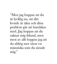 Sad Life Quotes, Boy Quotes, Cute Quotes, Cool Words, Wise Words, Swedish Quotes, Sad Texts, Different Quotes, Still Love You