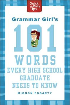 I've been surprised by how many college graduates have told me they don't know some of the words in this book. $5.99