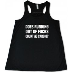 Does Running Out Of Fucks Count As Cardio