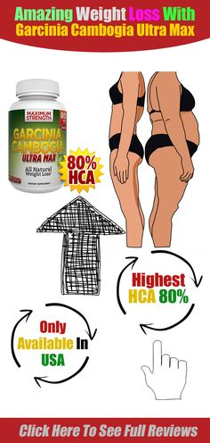 Amazing Weight Loss With  Garcinia Cambogia Ultra Max- Highest HCA 80%, Maximum Strength, Supply Only USA, Click to see full reviews.
