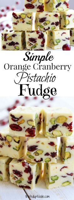 Simple Orange Cranberry Pistachio Fudge recipe is mildly sweet, beautifully festive, and bursting with the fresh flavor of citrus. Comes together is minutes with simple ingredients. One of the best additions to your Christmas table. https://www.thefedupfoodie.com