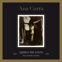 Quiero ser santa de Ana Curra - Ep en SoundCloud