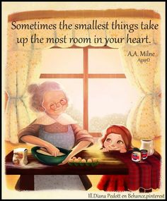 AgapΩ: Sometimes the smallest things take up the most roo. Grandmother's Day, Grandma Quotes, Creation Photo, Illustrations, Children's Book Illustration, Cute Art, Vintage Art, Childrens Books, Character Design