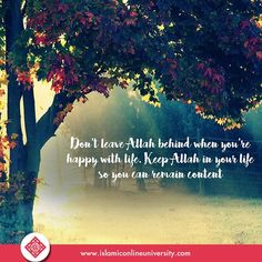 """The Messenger of Allah (pbuh) said, """"Remember Allah during times of ease and He will remember you during times of difficulty."""" (Tirmidhi) #Allah #Hadith #Prophet #IOU #BilalPhilips #Happy #sad"""