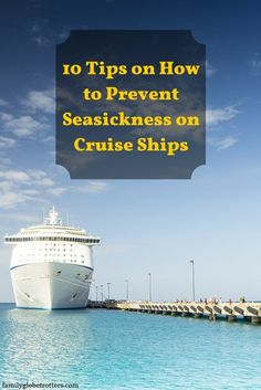 10 Tips on How to Prevent Seasickness on Cruise Ships. Useful & practical family travel tips @ familyglobetrotters.com #travel #familytravel #cruise