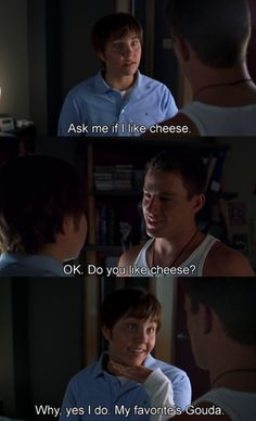 """My favorite's Gouda.""- She's the man."
