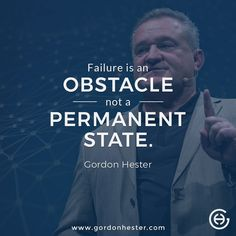 Failure is an obstacle not a permanent state! Business Motivational Quotes, Business Quotes, Global Business, Entrepreneurship, Leadership, Success, Sayings, Lyrics, Quotations
