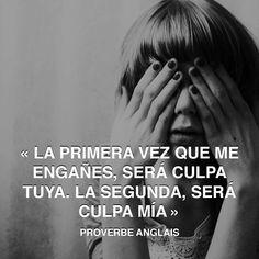 « La primera vez que me engañes, será culpa tuya. La segunda, será culpa mía » Proverbio inglés #enganar #proverbio http://www.pandabuzz.com/es/cita-del-dia/proverbio-inglés-engañar