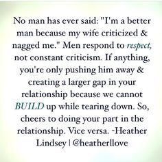 If you're praying that your man changes in any area-- make sure that you're doing your part in building him up as well. -via Heather Lindsey <3